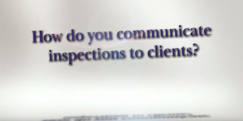 How Do You Communicate Inspections to Clients?