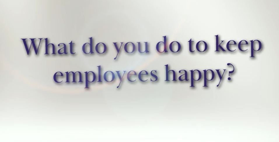 What Do You Do To Keep Employees Happy?